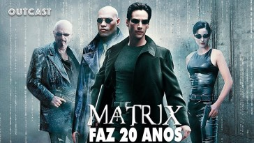 O legado de Matrix em debate no Outcast! | filmes | Revista Ambrosia