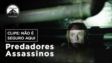 Predadores Assassinos - Clipe mostra um lugar nada seguro | Filmes | Revista Ambrosia