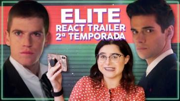Novos dramas na segunda temporada de Elite! - React Trailer | Séries | Revista Ambrosia