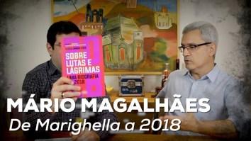 Mário Magalhães: De Marighella às lutas e lágrimas de 2018 | Entrevistas | Revista Ambrosia