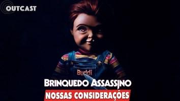Nossas considerações sobre Brinquedo Assassino no Outcast! | Outcast Ambrosia | Revista Ambrosia
