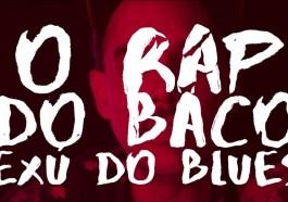 Na Brisa do Som - O rap do Baco Exú do Blues | Música | Revista Ambrosia