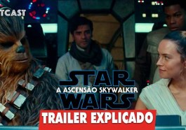 "Trailer de ""Star Wars: A Ascensão Skywalker"" explicado no Outcast! 