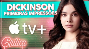 Apple TV + e primeiras impressões de Dickinson | Videocast | Revista Ambrosia