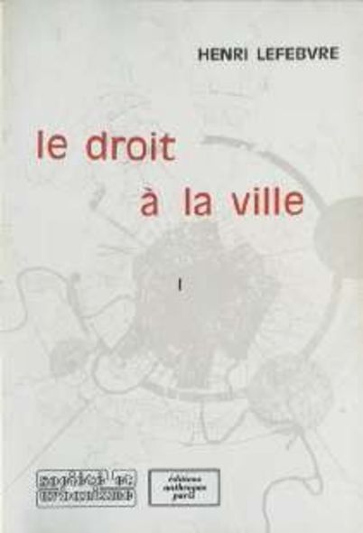 Le Droit à La Ville : droit, ville, HENRI, LEFEBVRE, REVENDIQUE, DROIT, VILLE