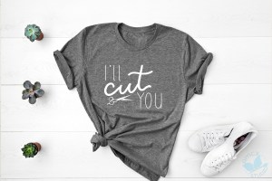 I'll Cut You