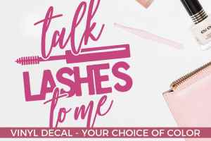 Talk lashes to me, lash lady decal