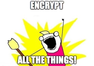 encrypt everything!