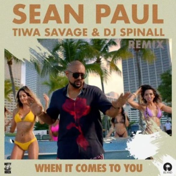 When It Comes To You (Remix) – Sean Paul ft. Tiwa Savage & DJ Spinall