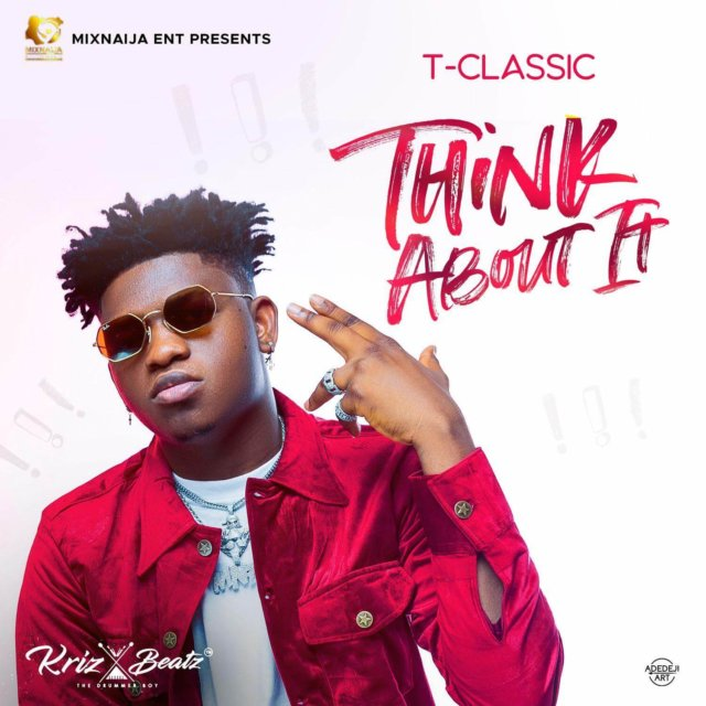 MUSIC : Think About It – T Classic