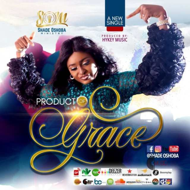 Sade Oshoba – Product of Grace Lyrics