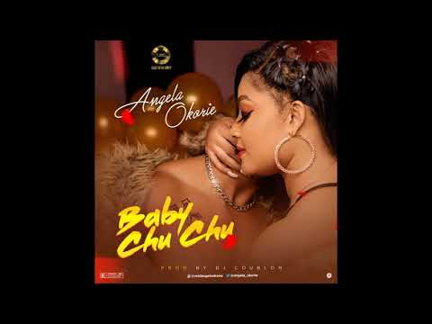Angela Okorie – Baby ChuChu Lyrics