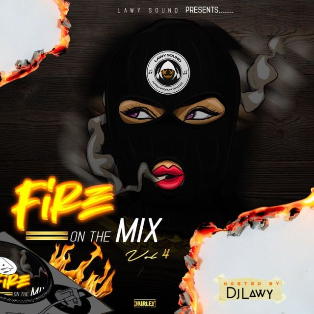 DOWNLOAD DJ lawy – Fire On the Mix Vol 4 Mp3