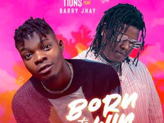 DOWNLOAD Tiuns ft Barry Jhay – Born To Win Mp3
