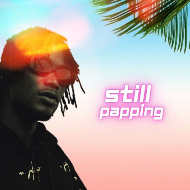 DOWNLOAD E.L – Still Papping Mp3