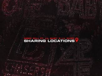 Meek Mill - Sharing Locations Ft. Lil Durk, Lil Baby Download Mp3 Audio