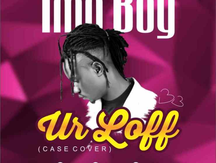Imoboy Ft Teni – Ur Luv (Case Cover)