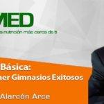 Podcast 02 – Mercadotecnia Básica: Secreto para poner Gimnasios Exitosos con el Ing. Agustín Alarcón