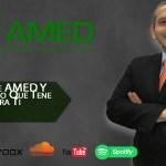 Podcast 389 AMED- Conoce AMED Y Todo Lo Que Tenemos Para Ti