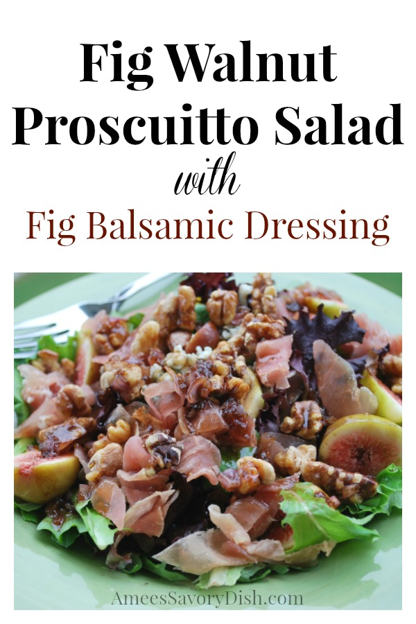 This Fig Walnut Prosciutto Salad with Fig Balsamic Dressing is the best salad ever!