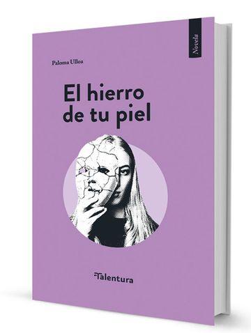 Paloma Ulloa publica la novela El Hierro de tu piel