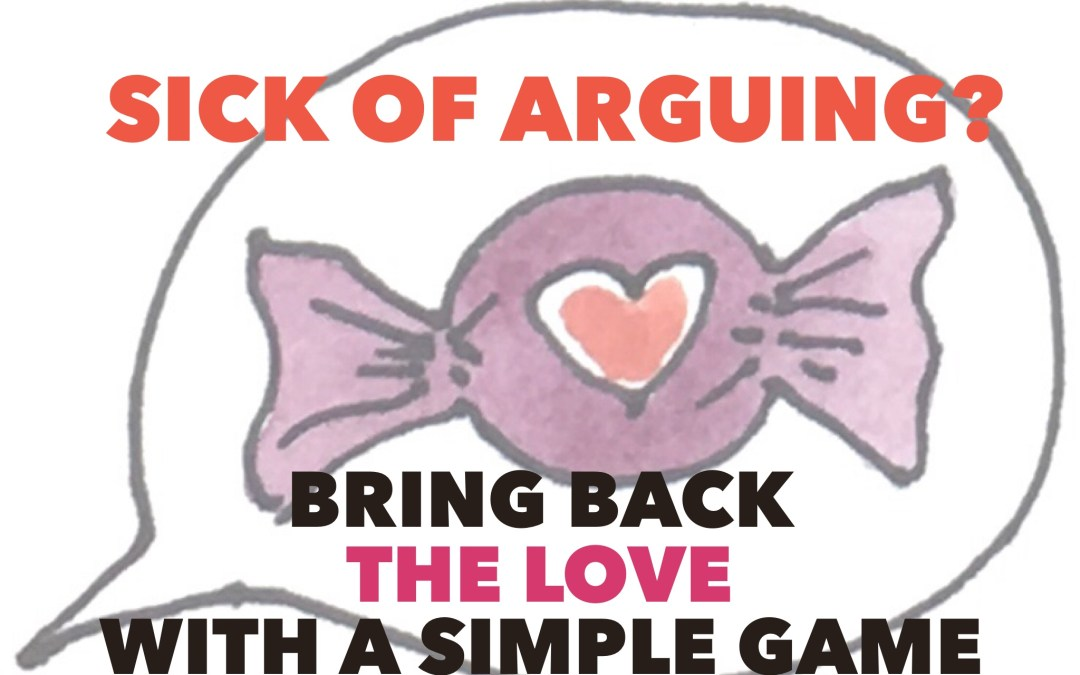 Sick of arguing? Bring back the love with a simple game