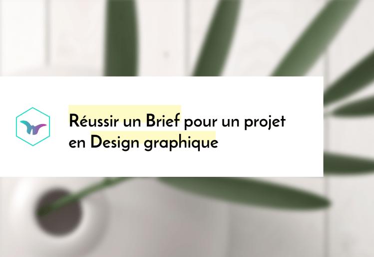 Réussir un Brief pour un projet en Design graphique