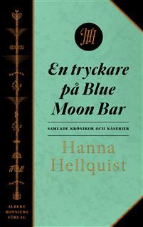 en-tryckare-pa-blue-moon-bar-samlade-kronikor