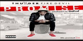 """New Music: """"Thunder fire Devil"""" - Promise Eze"""