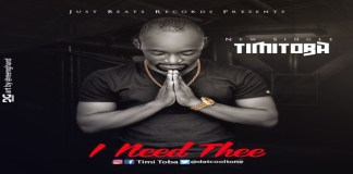 "New Music: ""I Need Thee"" - Timi Toba"
