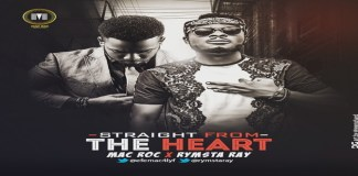 "New Music: ""Straight From The Heart"" - Mac Roc X Rymsta Ray"