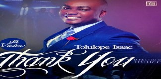 """New Video: """"Thank You"""" - Tolulope Isaac"""