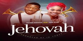 """New Music: """"Jehovah"""" - Victor Ademofe"""