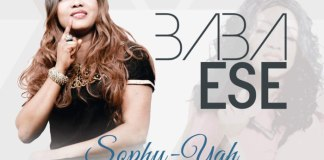 "New Music: ""Baba Ese"" - Sophy yah"