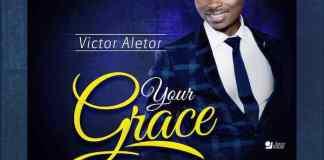 Gospel Music: Your Grace - Victor Aletor | AmenRadio.net
