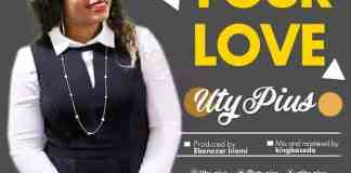 Gospel Music: Your Love - Uty Pius   AmenRadio.net