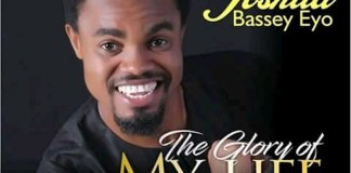 Gospel Music: The Glory of My Life - Joshua Bassey | AmenRadio.net