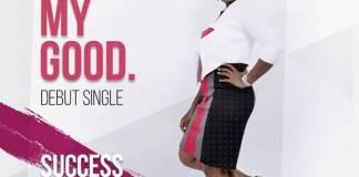Gospel Music: For My Good - Success Worships | AmenRadio.net