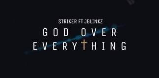 Gospel Music: God Over Everything - Striker feat. Jblinkz | AmenRadio.net