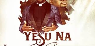 "Download Gospel Music: ""Only Master"" + ""Yesu Na"" - Fada Sheyin Feat. Solomon Lange 