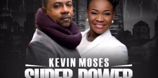 Gospel Music: Super Power - Kevin Moses feat. Pat Uwaje-King | AmenRadio.net