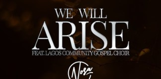 Gospel Music: We Will Arise - Nosa feat. Lagos Community Gospel Choir | AmenRadio.net