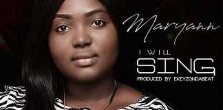 Maryann New Music I Will Sing