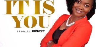 It Is You By Aghogho now out for download