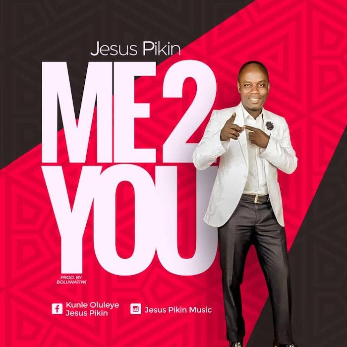 Me 2 You - JesusPikin