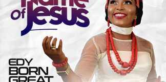 Gospel Music Video: The Name of Jesus - EdyBornGreat | AmenRadio.net