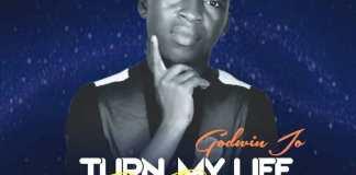 Gospel Music: Turn My Life Around - Godwin Jo | AmenRadio.net