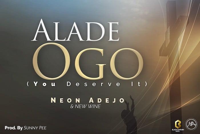 Alade Ogo - Neon Adejo & New Wine   AmenRadio.net