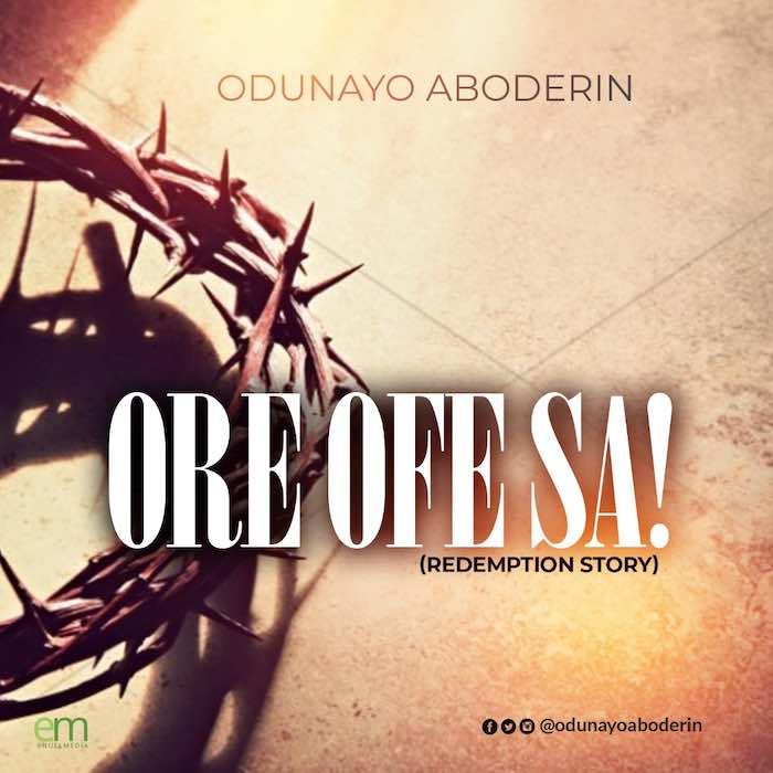 Gospel Music: Ore Ofe Sa - Odunayo Aboderin | AmenRadio.net