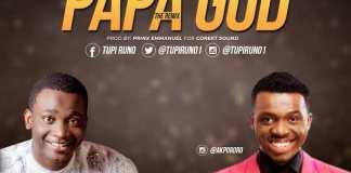 Gospel Music: Papa God Remix - Tupi Runo feat. Akpororo   AmenRadio.net